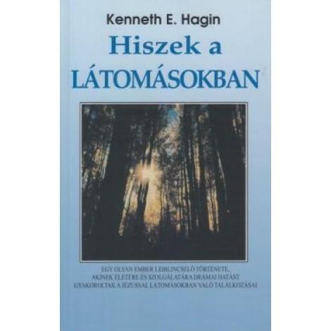 Kenneth E. Hagin: Hiszek a látomásokban