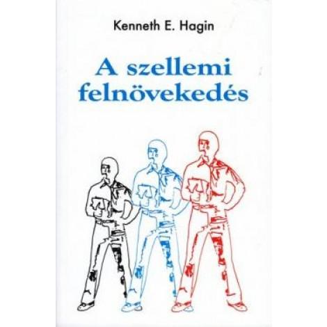 Kenneth E. Hagin: A szellemi felnövekedés