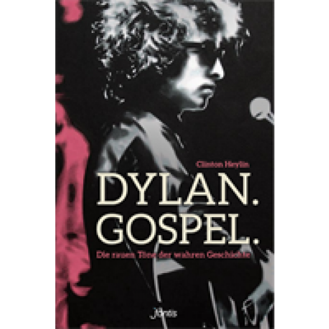 Clinton Heylin: Dylan.Gospel.