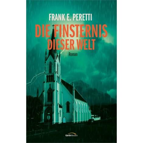 Frank E. Peretti:Die Finsternis dieser Welt