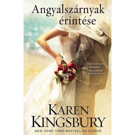 Karen Kingsbury: Angyalszárnyak érintése
