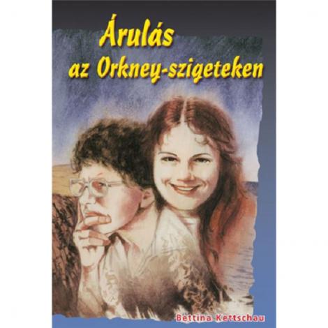 Bettina Kettschau: Árulás az Orkney-szigeteken