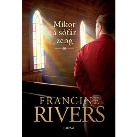 Francine Rivers:Mikor a sófár zeng