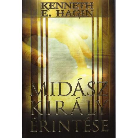 Kenneth E. Hagin: Midász király érintése