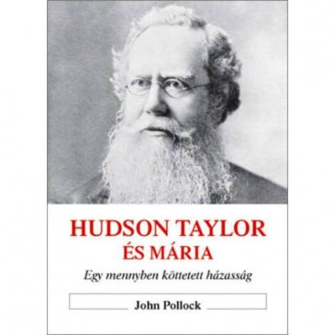 John Pollock:Hudson Taylor és Mária