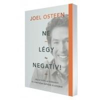 Joel Osteen: Ne légy negatív!