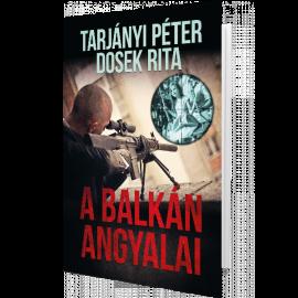 Tarjányi Péter és Dosek Rita: A Balkán angyalai