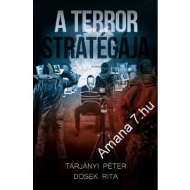 Tarjányi Péter és Dosek Rita: A Terror Stratégája