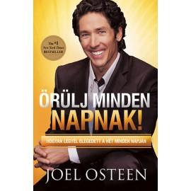 Joel Osteen: Örülj minden napnak!
