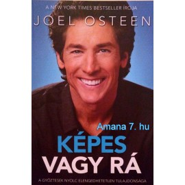 Joel Osteen: Képes vagy rá
