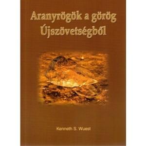 Kenneth S.Wuest:Aranyrögök a görög újszövetségből