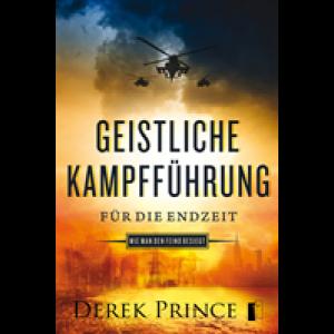 Derek Prince:  Geistliche Kampfführung für die Endzeit