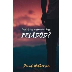 David Wilkerson:Érezted úgy mostanában,hogy feladod?