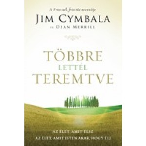 Jim Cymbala:Többre lettél teremtve