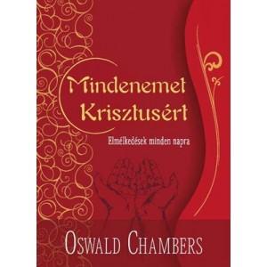 Oswald Chambers:Mindenemet Kristusért- bordó