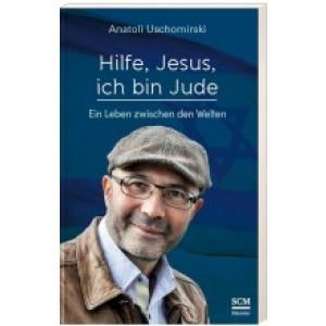 Anatoli Uschomirski: Jézus segíts,zsidó vagyok!
