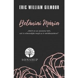 Eric William Gimour:Betániai Mária