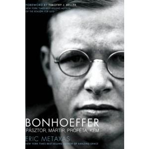 Eric Metaxas: Bonhoeffer - Pásztor, mártír, próféta, kém