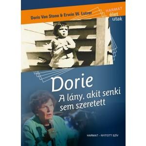 Doris Van Stone & Erwin W. Lutzer: Dorie - A lány, akit senki sem szeretett