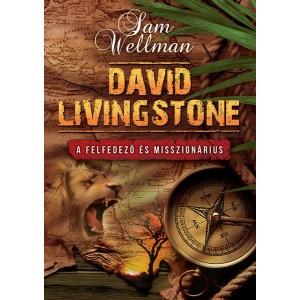 Sam Wellman: David Livingstone