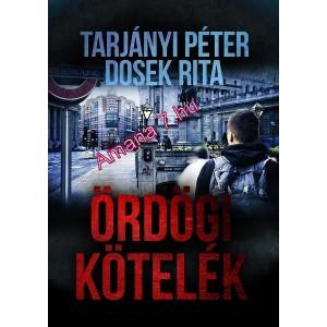 Tarjányi Péter és Dosek Rita: Ördögi kötelék