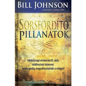 Bill Johnson: Sorsfordító pillanatok