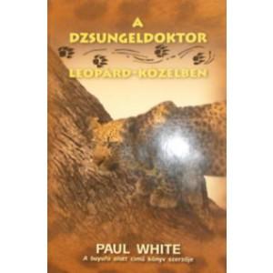 Paul White: Dzsungeldoktor leopárd-közelben