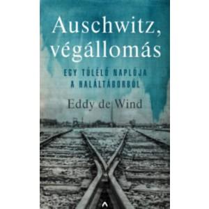 Eddy  de Wind : Auschwitz,végállomás