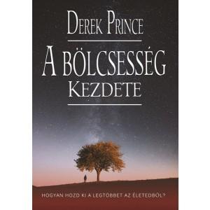 Derek Prince: A bölcsesség kezdete
