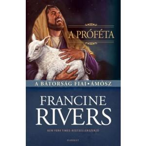 Rivers, Francine: A próféta - Ámósz
