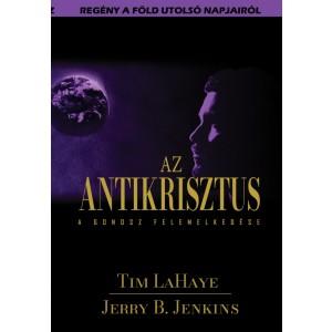 Tim LaHaye-Jerry B. Jenkins:Az Antikrisztus