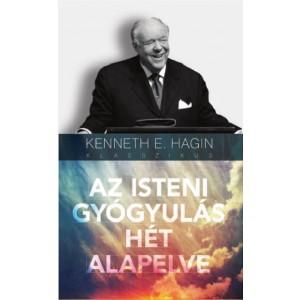 Kenneth Hagin: Az isteni gyógyulás hét alapelve