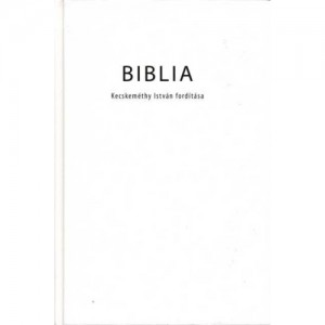 Biblia Kecskeméthy István fordítása