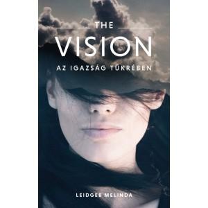 Leidgeb Melinda: The Vision-Az igazság tükrében