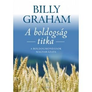 Billy Graham: A boldogság titka