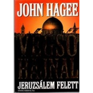 John Hagee:Végső hajnal Jeruzsálem felett