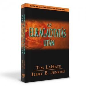 Tim LaHaye-Jerry B. Jenkins: Az elragadtatás után