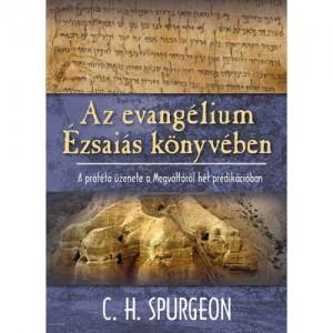 C.H. Spurgeon: Az evangélium Ézsaiás könyvében