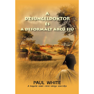 Paul White: A dzsungeldoktor és a deformált arcú fiú