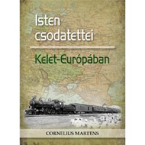 Cornelius Martens: Isten csodatettei Kelet-Európában