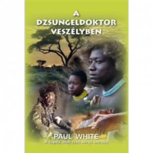 Paul White: A dzsungeldoktor veszélyben