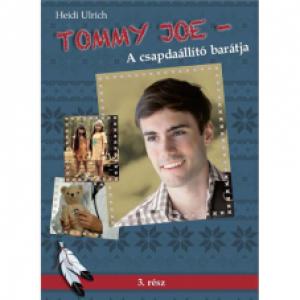Heidi Ulrich :Tommy Joe- A csapdaállító barátja