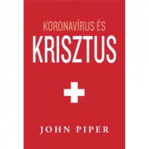 John Piper: Koronavírus és Krisztus