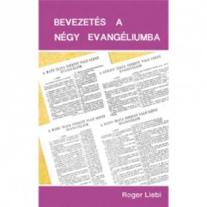 Roger Liebi:Bevezetés a négy evangéliumba