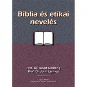 Dr. D.Gooding-Dr.J.Lennox: Bibliai és etikai nevelés