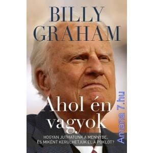Billy Graham: Ahol én vagyok