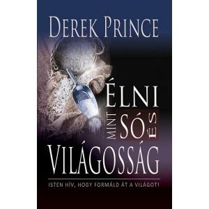 Derek Prince: Élni mint só és világosság