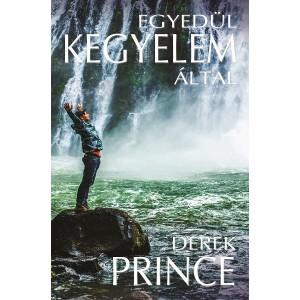 Derek Prince: Egyedül kegyelem által