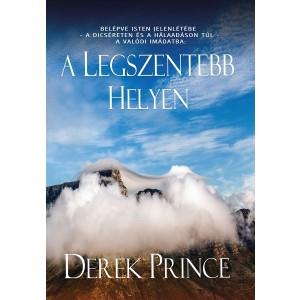 Derek Prince: A legszentebb helyen