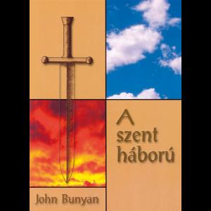 John Bunyan: A szent háború
